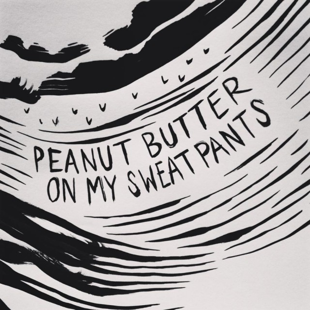 Peanut Butter on my Sweatpants