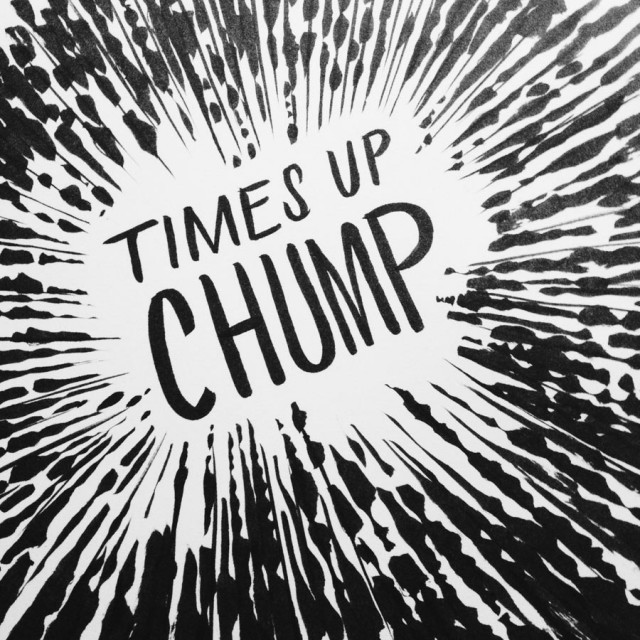 Times Up Chump