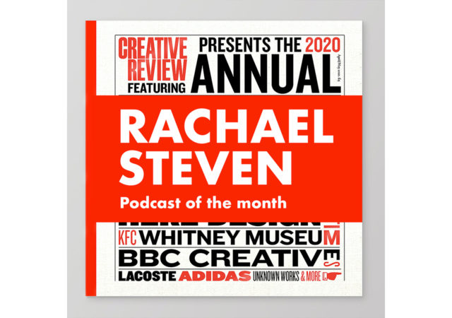 Podcast of the Month with Creative Review Deputy Editor Rachael Steven
